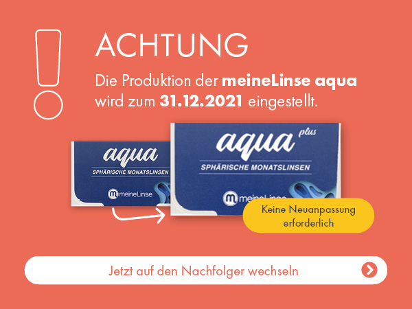 ACHTUNG! Die Produktion der meineLinse aqua wird zum 31.12.2021 eingestellt. Jetzt wechseln auf die meineLinse aqua plus